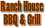 Ranch House BBQ & Grill