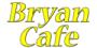 Bryan Cafe
