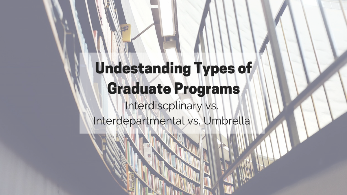 Understanding Types of Graduate Programs - The Gradschoolmatch Blog