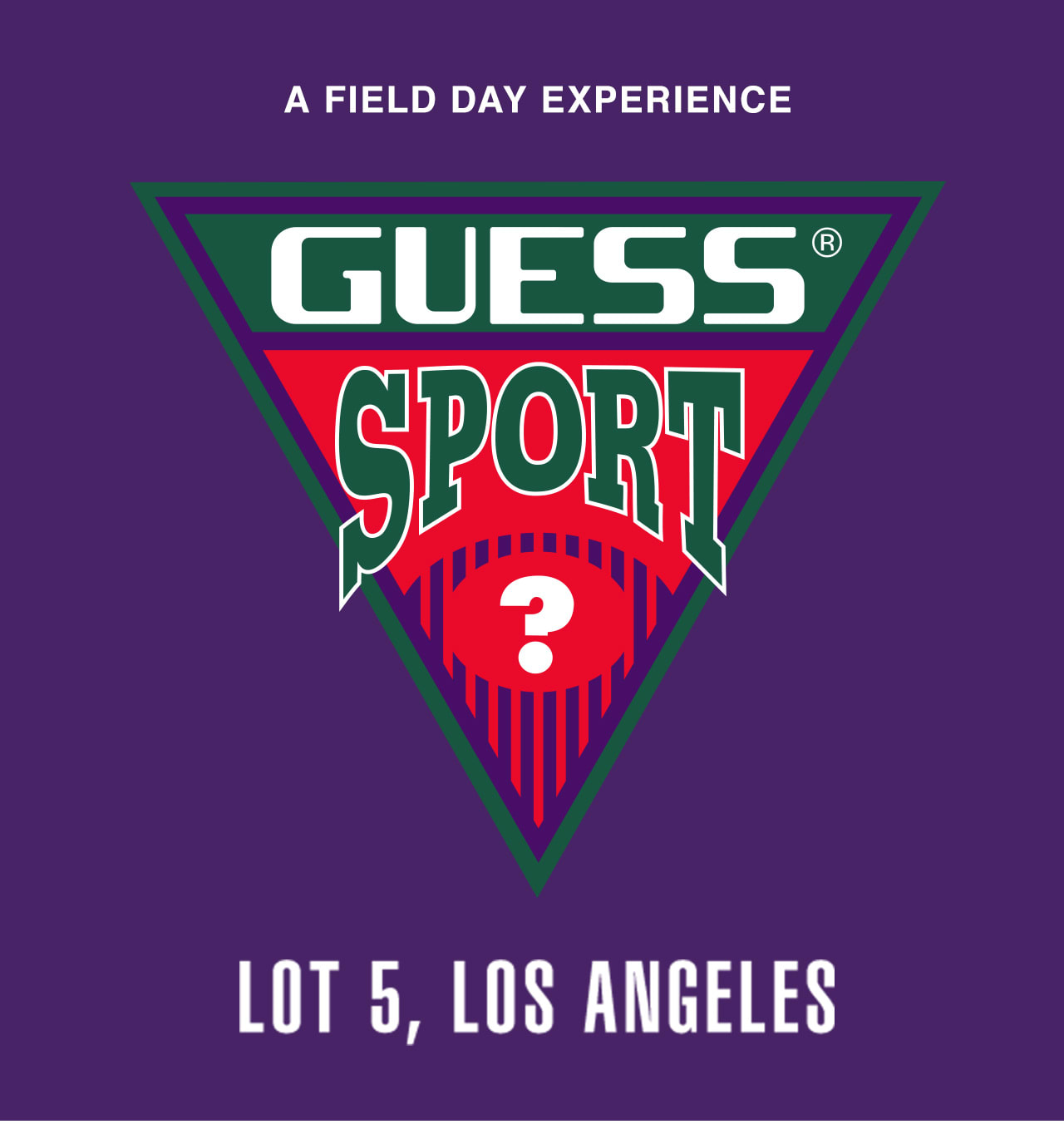 GUESS SPORT A FIELD DAY EXPERIENCE