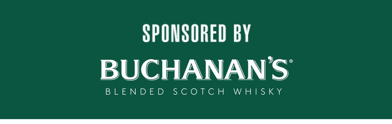 Sponsored by Buchanan's