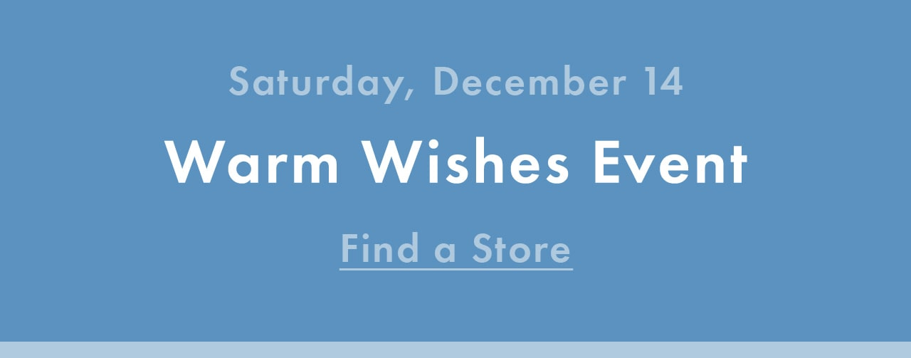 Saturday, December 14 | WARM WISHES EVENT