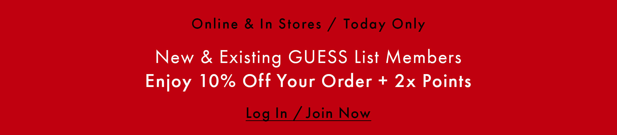 GUESS List Members get 10% off today only