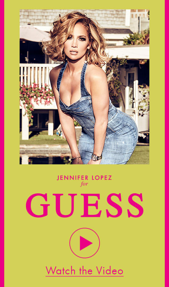 GUESS Watch the Video JLO