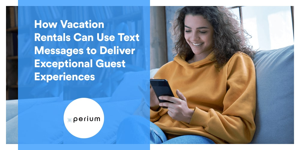 How vacation rentals can use text messages to deliver great guest experiences