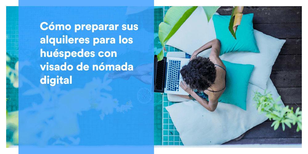 Cómo preparar sus alquileres para los huéspedes con visado de nómada digital