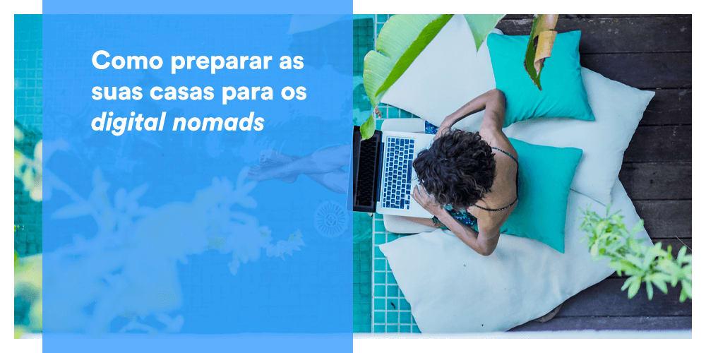Como preparar as suas casas para os digital nomads