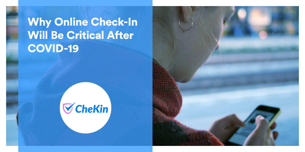 CheKin: Why Online Check-In Will Be Critical After COVID-19