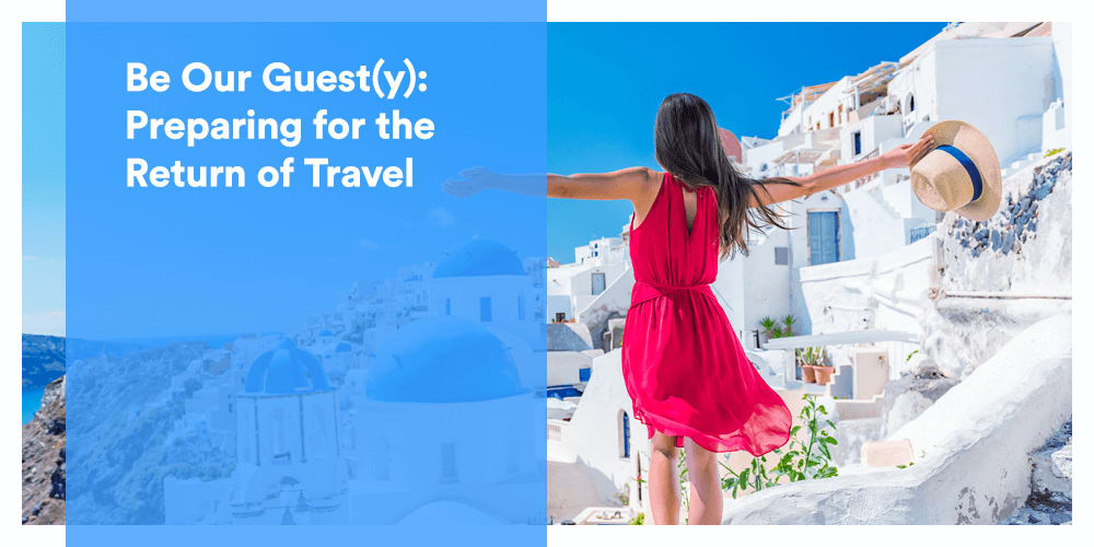 Guest(y): Preparing for the Return of Travel