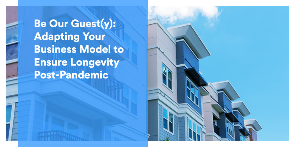 Be Our Guest(y): Adapting Your Business Model to Ensure Longevity Post-Pandemic