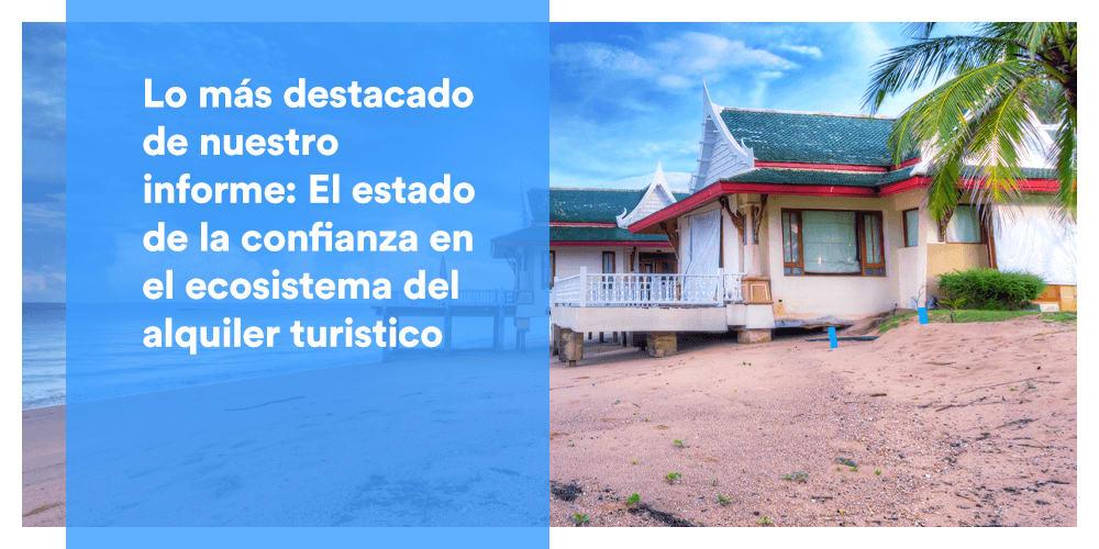 Lo más destacado de nuestro último informe del sector: El estado de la confianza en el ecosistema del alquiler turistico