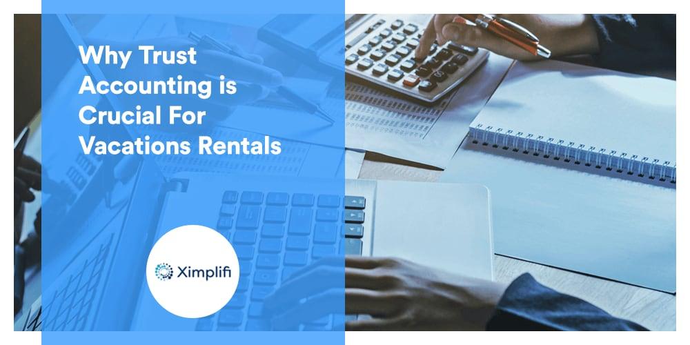 Ximplifi talks trust accounting for vacation rentals