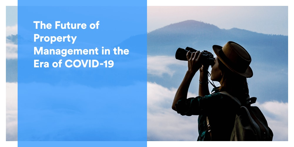 The Future of Property Management in the Era of COVID-19