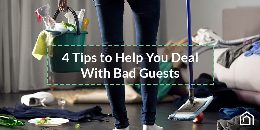 How Short-Term Rental Property Managers Should Deal With Bad Guests - Guesty