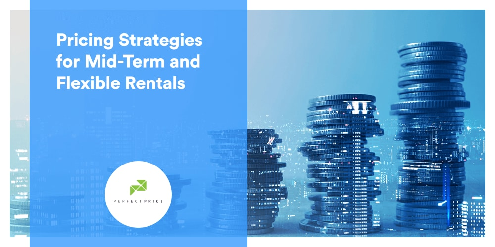 Pricing Strategies for Mid-Term and Flexible Rentals