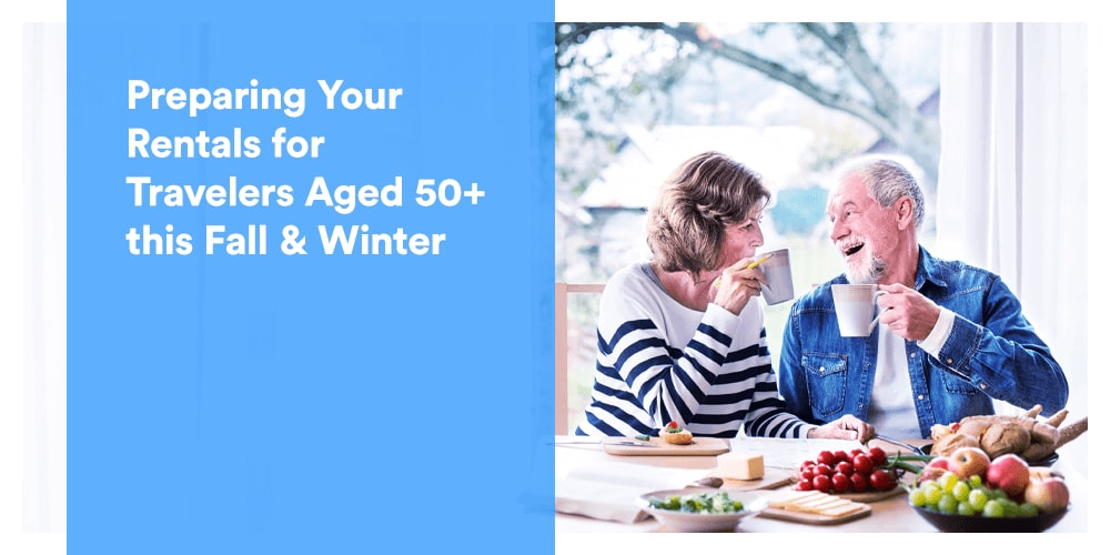 Preparing Your Rentals for Travelers Aged 50+ this Fall & Winter