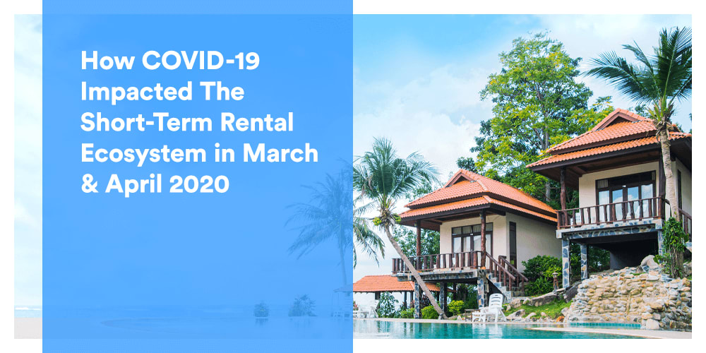 Infographic: How COVID-19 Impacted The Short-Term Rental Ecosystem in March & April 2020