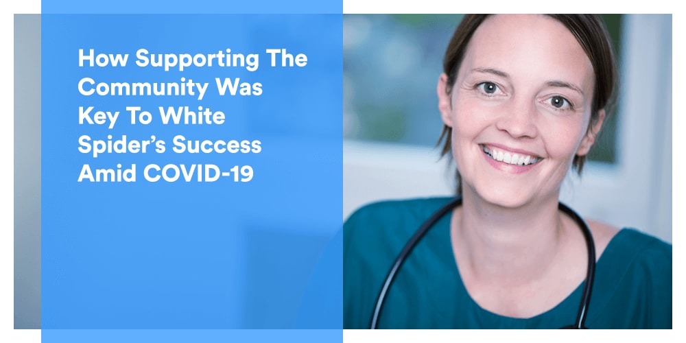 How Supporting The Community Was Key To White Spider's Success Amid COVID-19
