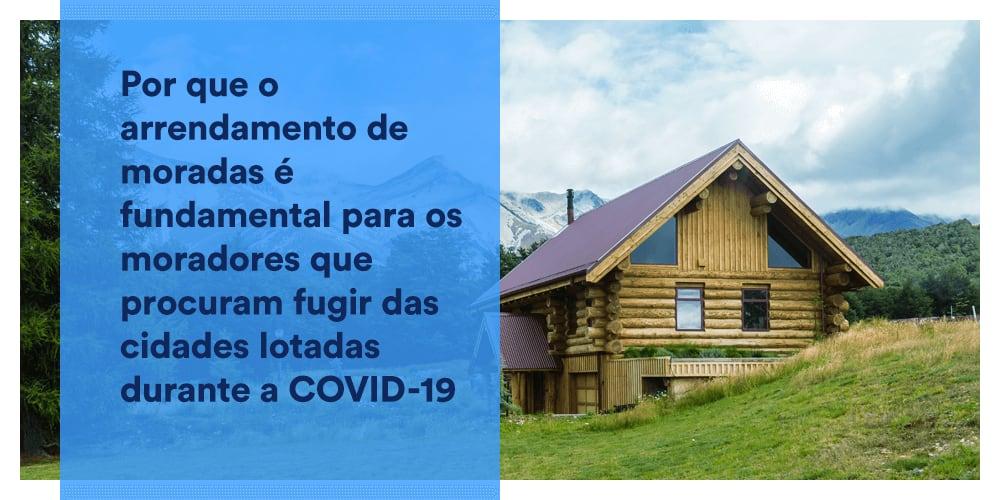 Por que o arrendamento de propriedades é fundamental para os moradores que procuram fugir das cidades lotadas durante o COVID-19