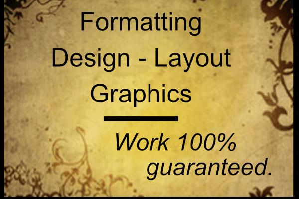 Portfolio for Formatting, Design, Layout, Graphics