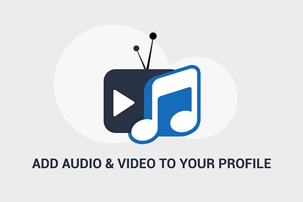 Quick Tip: Add Audio and Video to Your Profile