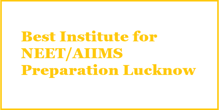 Best Institute for NEET/AIIMS Preparation Lucknow