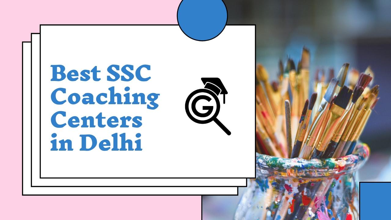 Top 10 SSC Coaching Centers In Delhi | SSC Coaching Center