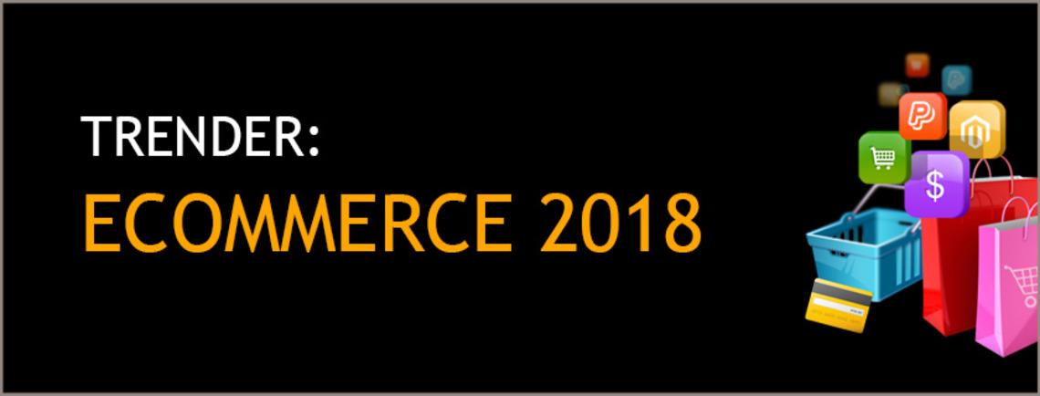 Ecommerce trender for 2018
