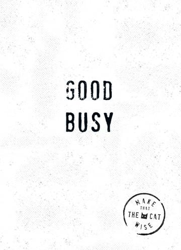 - good-busy