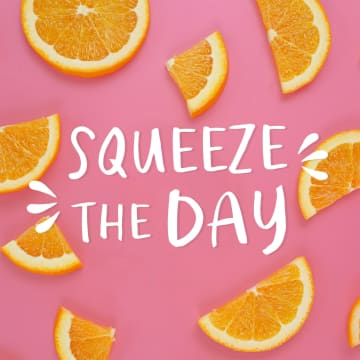 - squeeze-the-day