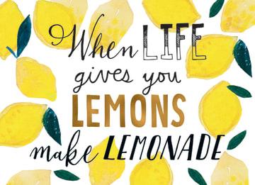 - when-life-gives-you-lemons-make-lemonade