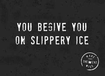 - you-begive-you-on-slippery-ice