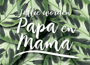 - botanical-kaart-jullie-worden-papa-en-mama