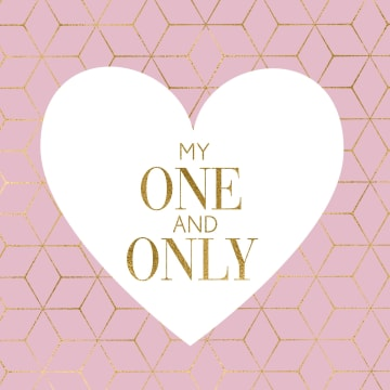 - valentijnskaart-stijlvol-my-one-and-only