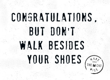 - don-t-walk-besides-yous-shoes