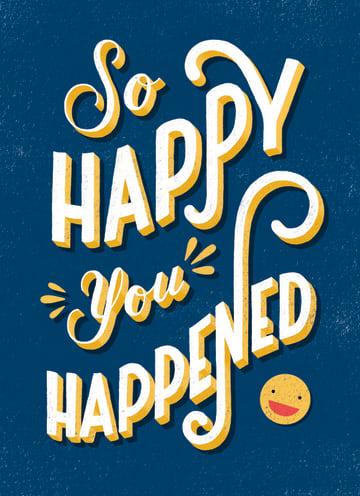 - happy-you-happened