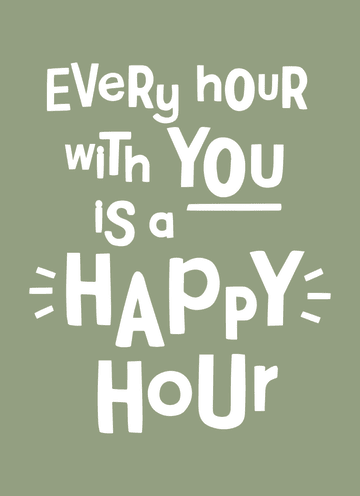 - quote-kaart-every-hour-with-you-is-a-happy-hour