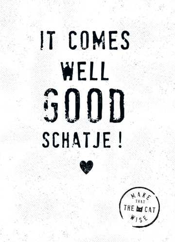 - it-comes-well-good-schatje