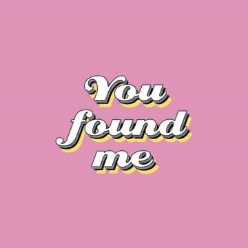- you-found-me