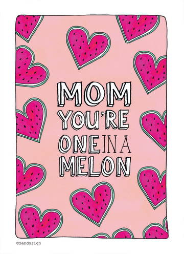 - mom-you-are-one-in-a-melon-met-meloenhartjes
