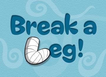 - break-a-leg