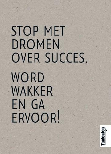- taallenten-kaart-met-de-tekst-stop-met-dromen-over-succes-word-wakker-en-ga-ervoor