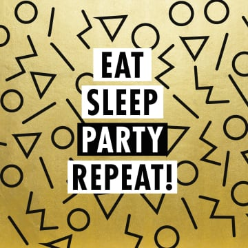 - eat-sleep-party-repeat-in-gold