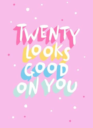 - Verjaardagskaart-twenty-looks-good-on-you-vrouw
