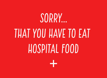 - Beterschapskaart-operatie-grappig-Sorry-that-you-have-to-eat-hospital-food