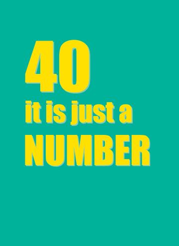 - Verjaardagskaart-40-is-just-a-number