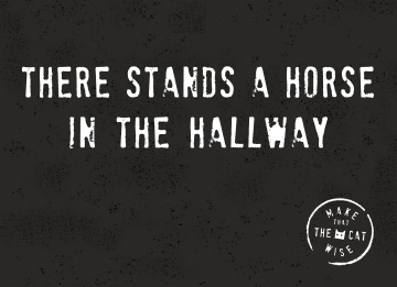 - there-stands-a-horse-in-the-hallway