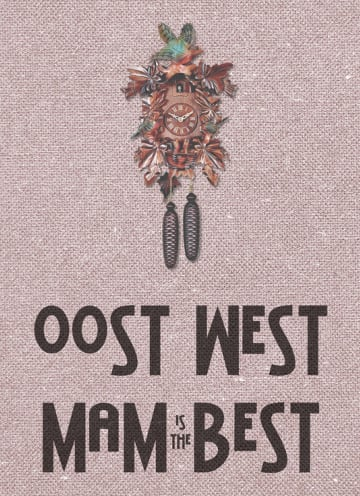 - oost-west-mum-is-the-best