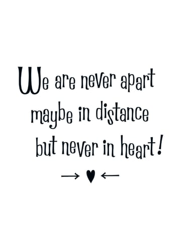 - quote-kaart-we-are-never-apart-maybe-in-distance-but-never-in-heart