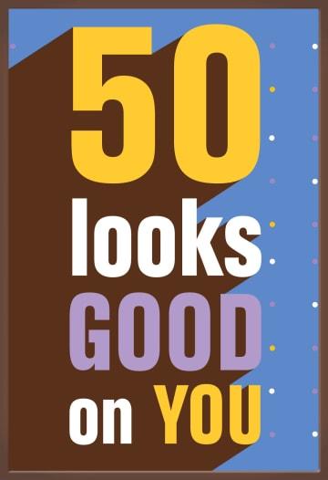 - 50-looks-good-on-you-chocolade